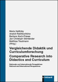 Vergleichende Didaktik und Curriculumforschung. Comparative Research into Didactics and Curriculum