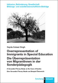 Overrepresentation of Immigrants in Special Education / Die Überrepräsentation von MigrantInnen in der Sonderpädagogik