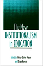 The New Institutionalism in Education