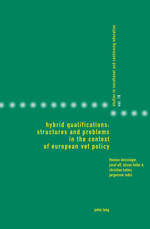 Hybrid Qualifications: Structures and Problems in the Context of European VET Policy