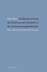 Die Neuausrichtung der Erziehung nach Auschwitz in der Einwanderungsgesellschaft